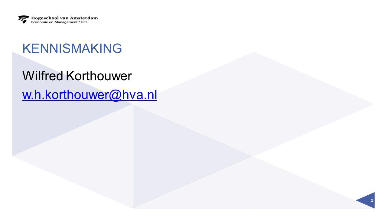 kennismaking Wilfred Korthouwer w.h.korthouwer@hva.nl