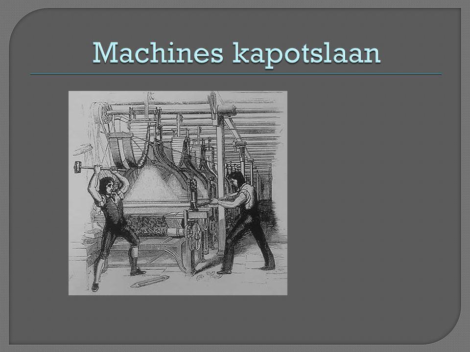 Machines kapotslaan