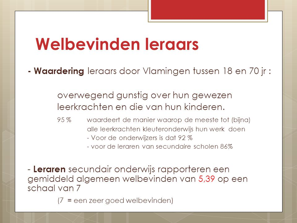 Welbevinden leraars - Waardering leraars door Vlamingen tussen 18 en 70 jr : overwegend gunstig over hun gewezen.
