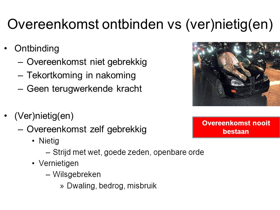 Overeenkomst ontbinden vs (ver)nietig(en)