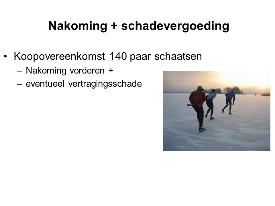 Nakoming + schadevergoeding