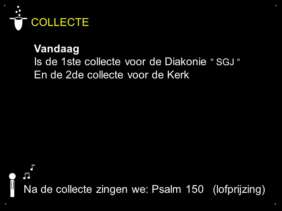 COLLECTE Vandaag Is de 1ste collecte voor de Diakonie SGJ