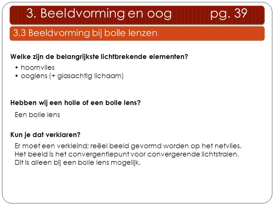 3. Beeldvorming en oog pg. 39 3.3 Beeldvorming bij bolle lenzen