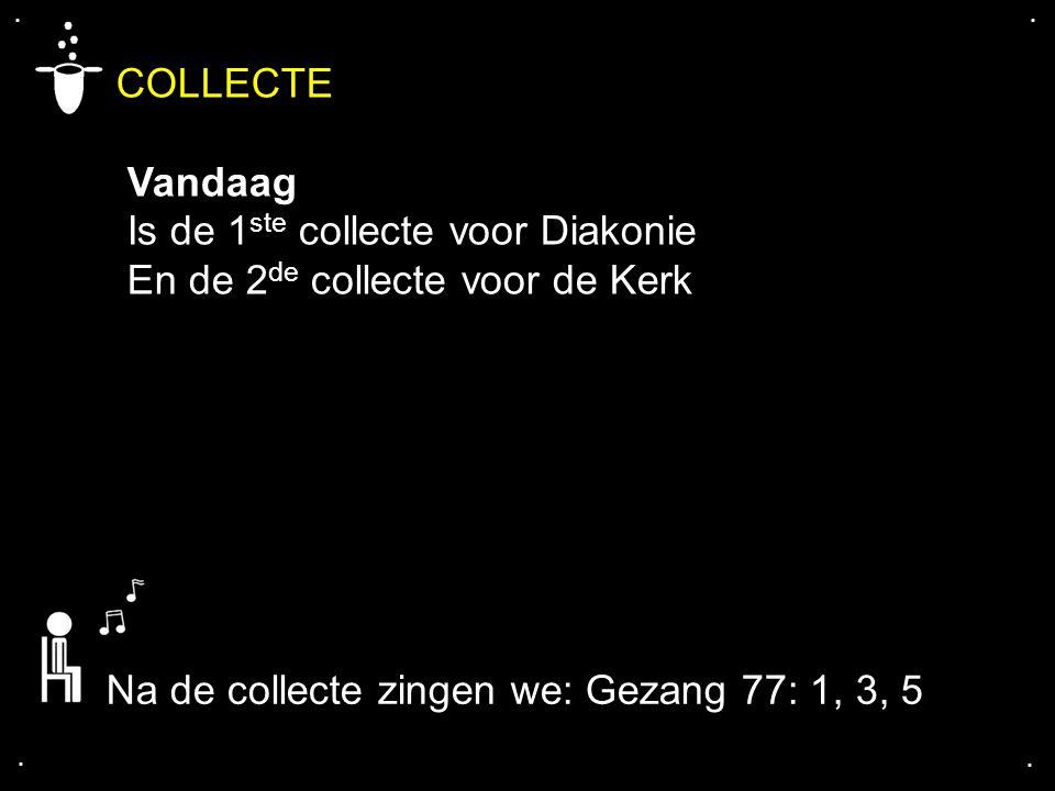 COLLECTE Vandaag Is de 1ste collecte voor Diakonie