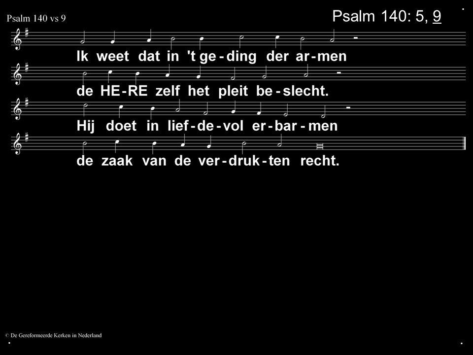 . Psalm 140: 5, 9 . .
