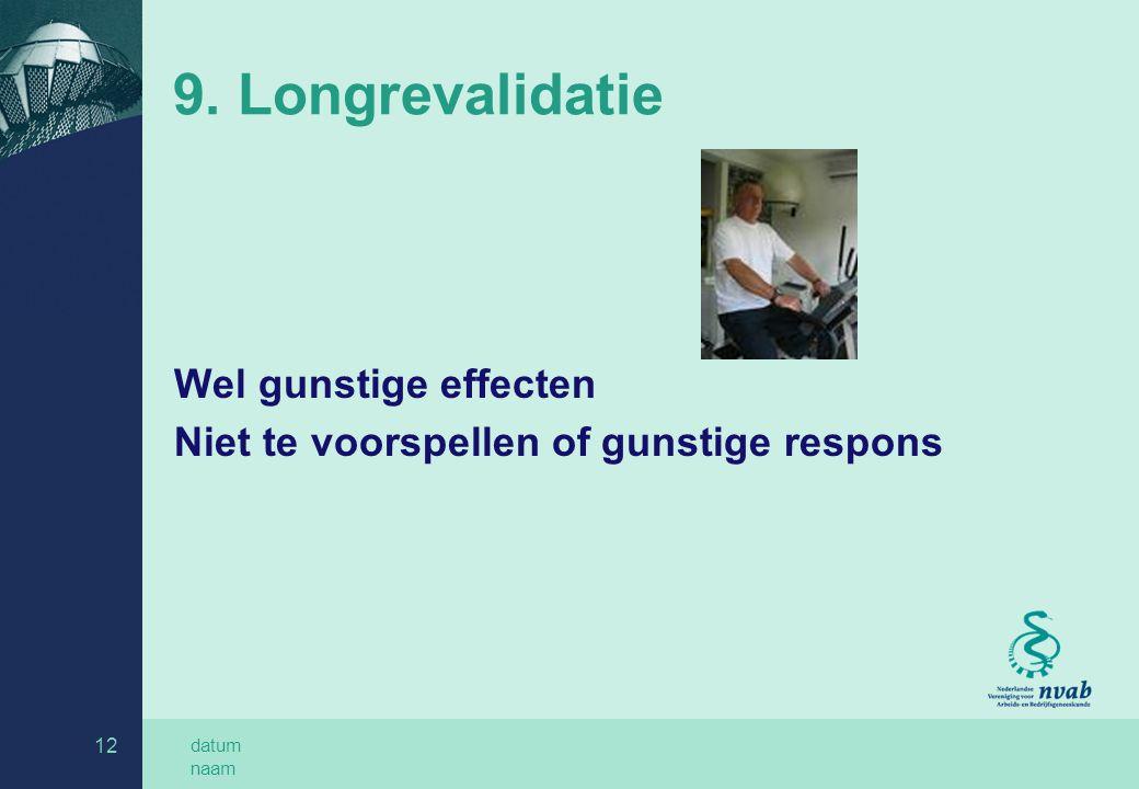 9. Longrevalidatie Wel gunstige effecten