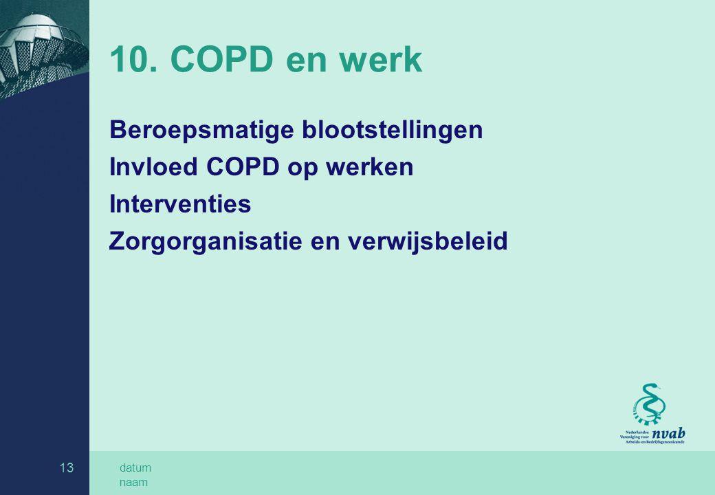 10. COPD en werk Beroepsmatige blootstellingen Invloed COPD op werken