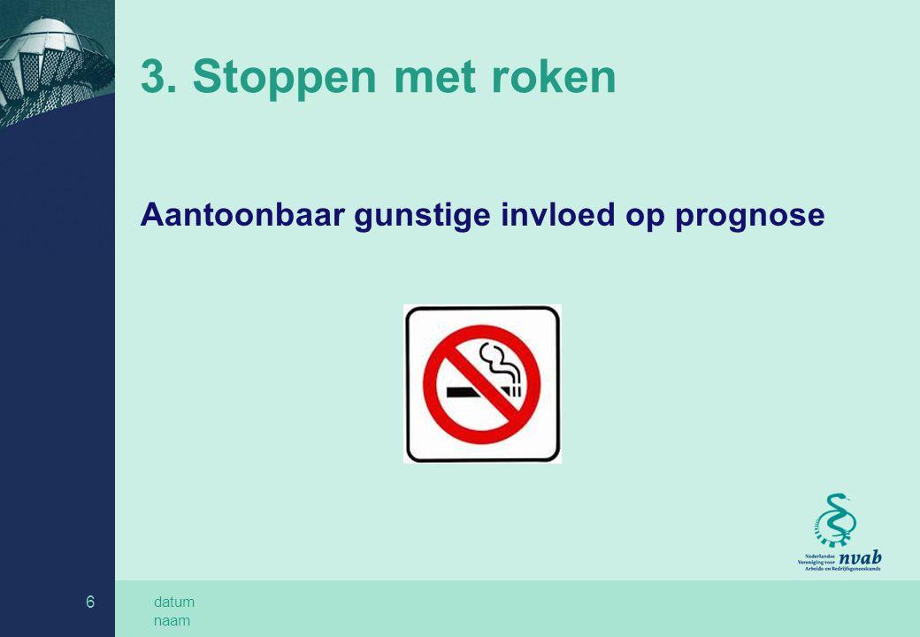 3. Stoppen met roken Aantoonbaar gunstige invloed op prognose