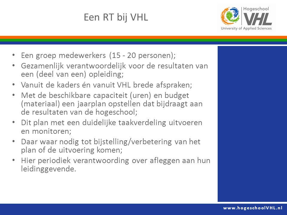 Een RT bij VHL Een groep medewerkers (15 - 20 personen); Gezamenlijk verantwoordelijk voor de resultaten van een (deel van een) opleiding;