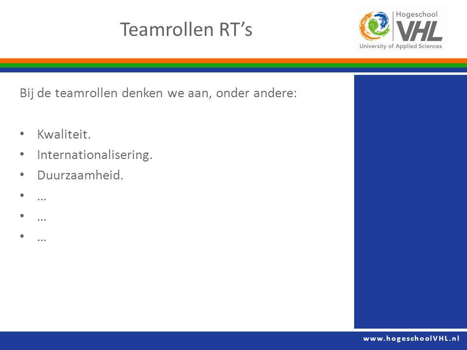 Teamrollen RT's Bij de teamrollen denken we aan, onder andere:
