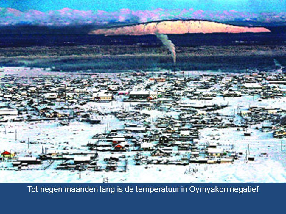 Tot negen maanden lang is de temperatuur in Oymyakon negatief