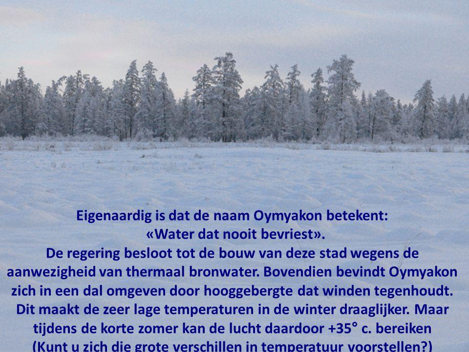 (Kunt u zich die grote verschillen in temperatuur voorstellen )