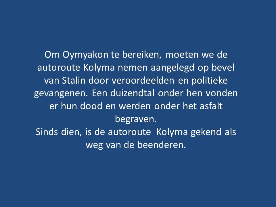 Sinds dien, is de autoroute Kolyma gekend als weg van de beenderen.
