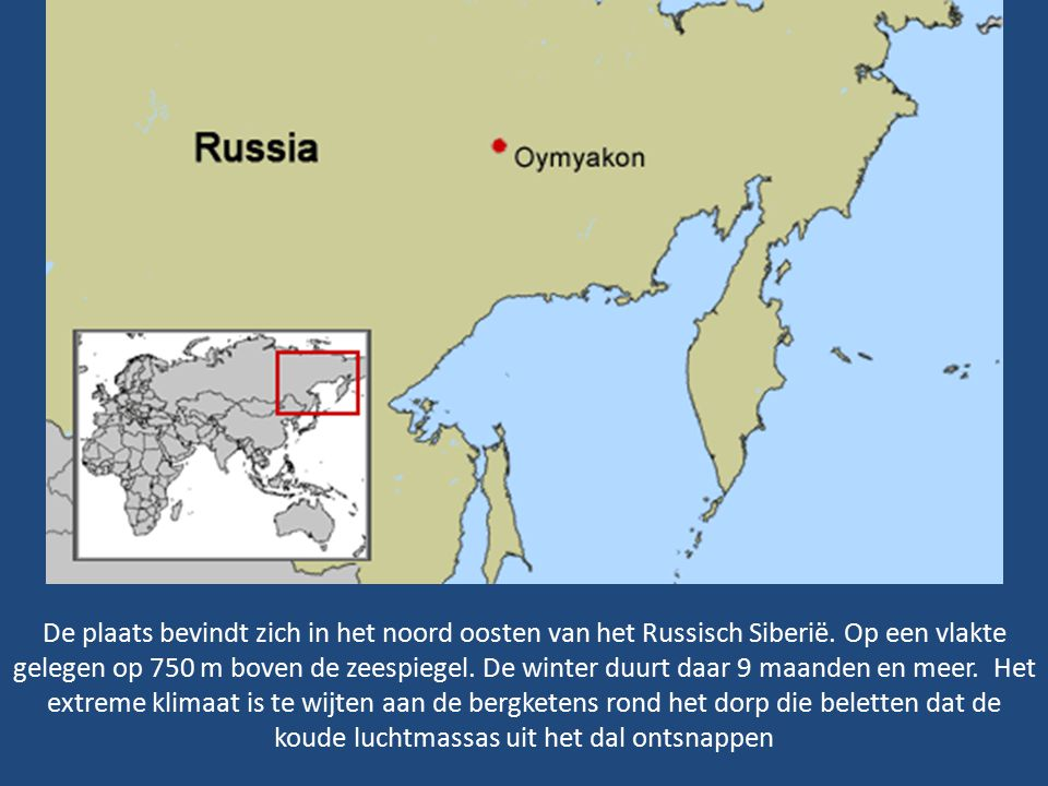 De plaats bevindt zich in het noord oosten van het Russisch Siberië