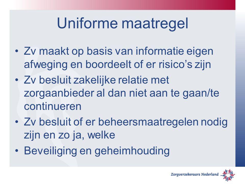 Uniforme maatregel Zv maakt op basis van informatie eigen afweging en boordeelt of er risico's zijn.