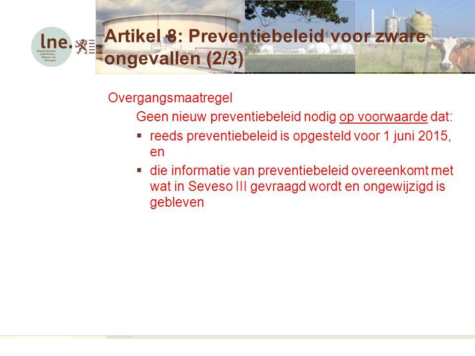 Artikel 8: Preventiebeleid voor zware ongevallen (2/3)
