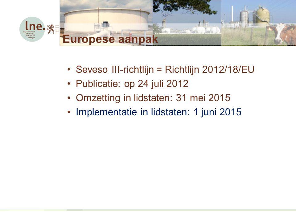 Europese aanpak Seveso III-richtlijn = Richtlijn 2012/18/EU