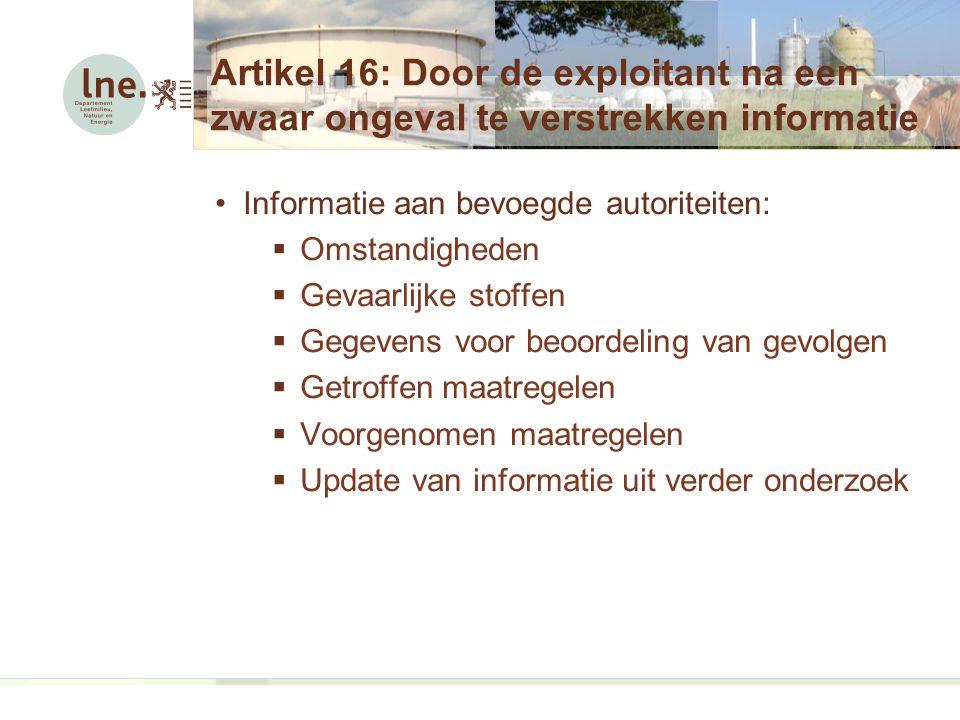 Artikel 16: Door de exploitant na een zwaar ongeval te verstrekken informatie