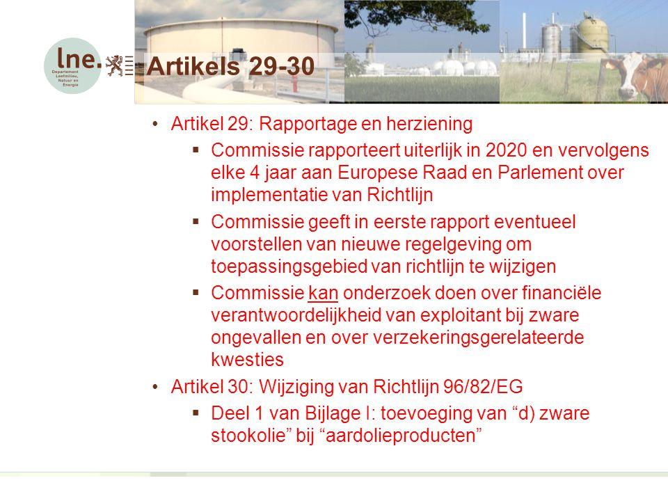 Artikels 29-30 Artikel 29: Rapportage en herziening