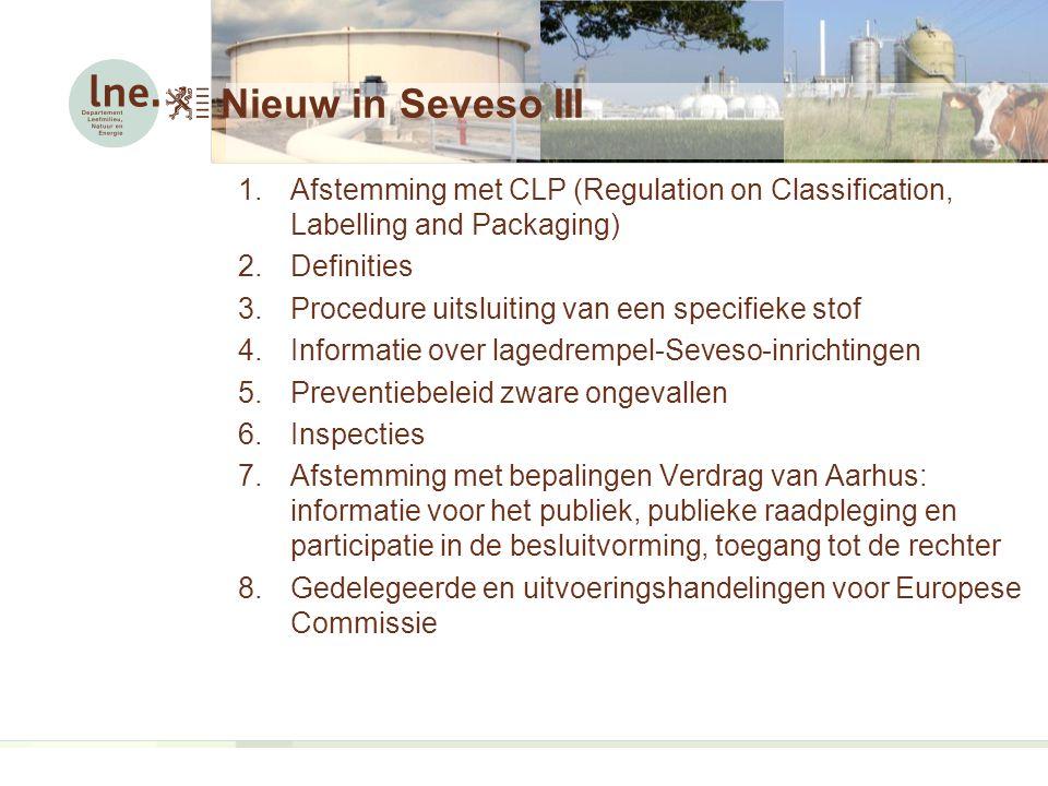 Nieuw in Seveso III Afstemming met CLP (Regulation on Classification, Labelling and Packaging) Definities.