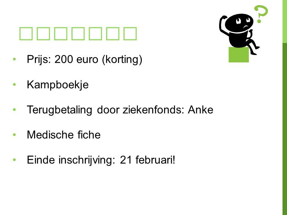 Weetjes Prijs: 200 euro (korting) Kampboekje