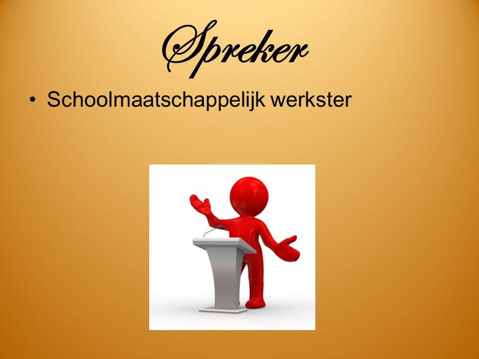 Spreker Schoolmaatschappelijk werkster