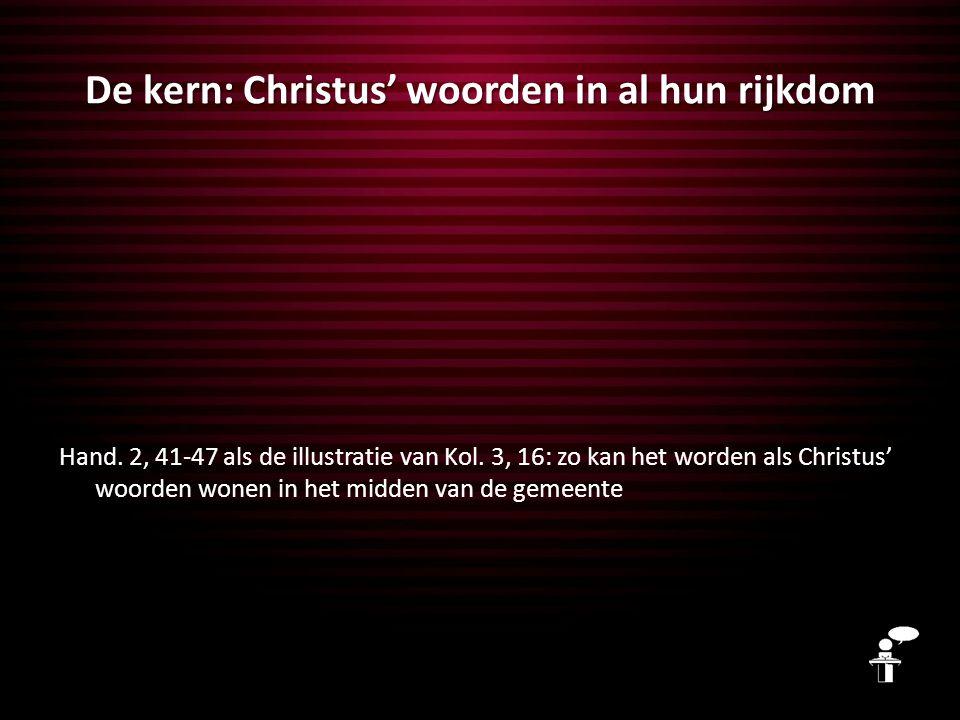 De kern: Christus' woorden in al hun rijkdom