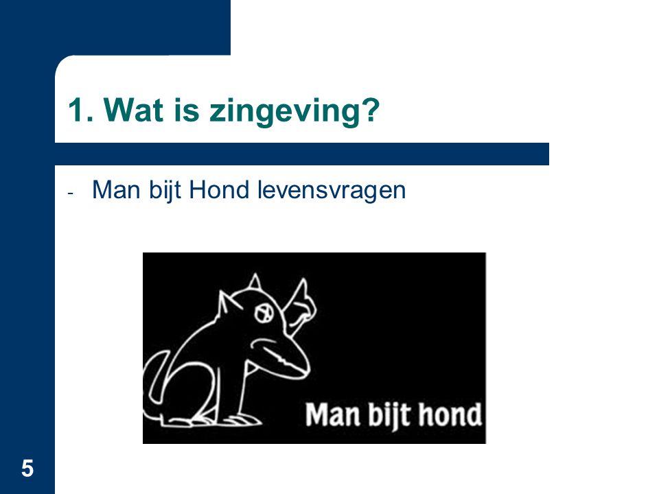 1. Wat is zingeving Man bijt Hond levensvragen