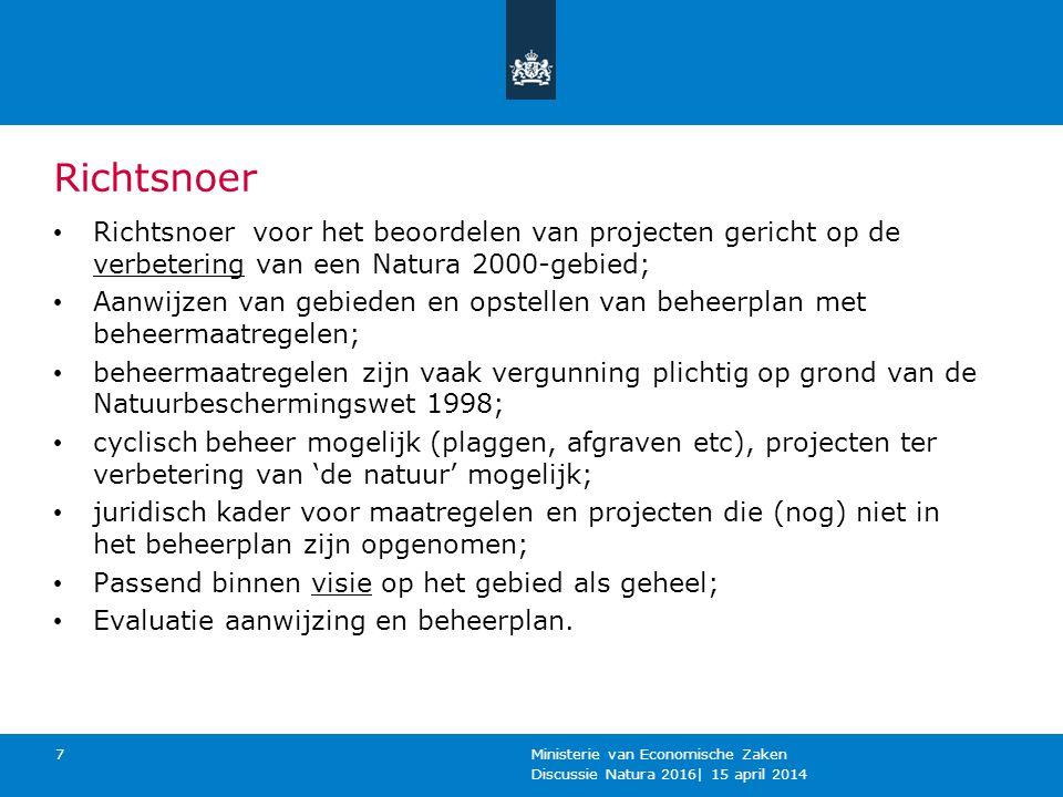 Richtsnoer Richtsnoer voor het beoordelen van projecten gericht op de verbetering van een Natura 2000-gebied;
