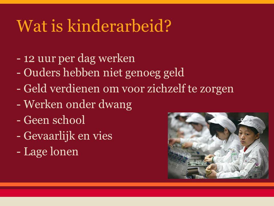 Wat is kinderarbeid - 12 uur per dag werken
