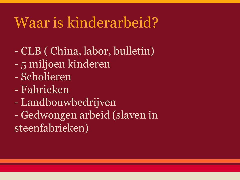 Waar is kinderarbeid - CLB ( China, labor, bulletin)