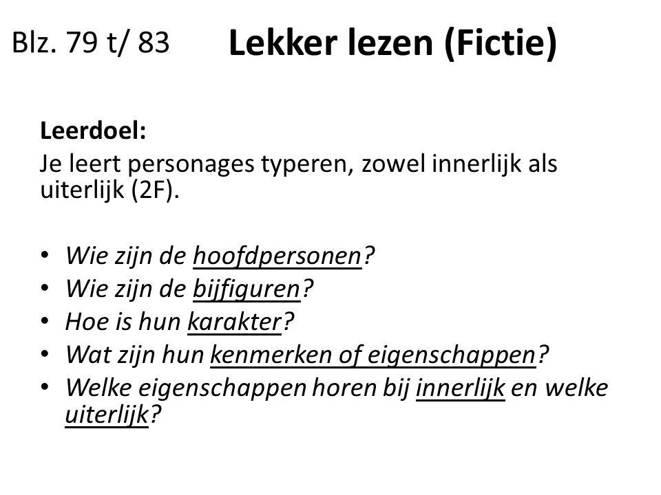 Lekker lezen (Fictie) Blz. 79 t/ 83 Leerdoel: