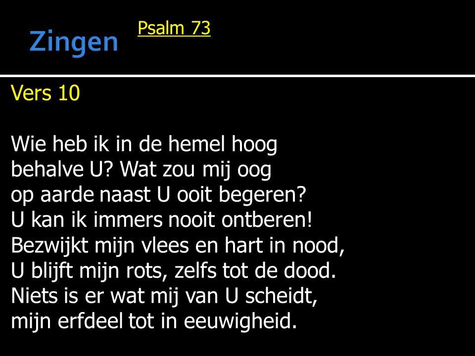 Zingen Vers 10 Wie heb ik in de hemel hoog behalve U Wat zou mij oog