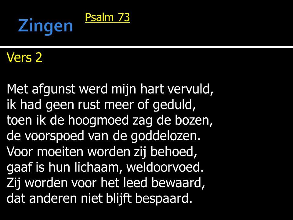 Zingen Vers 2 Met afgunst werd mijn hart vervuld,
