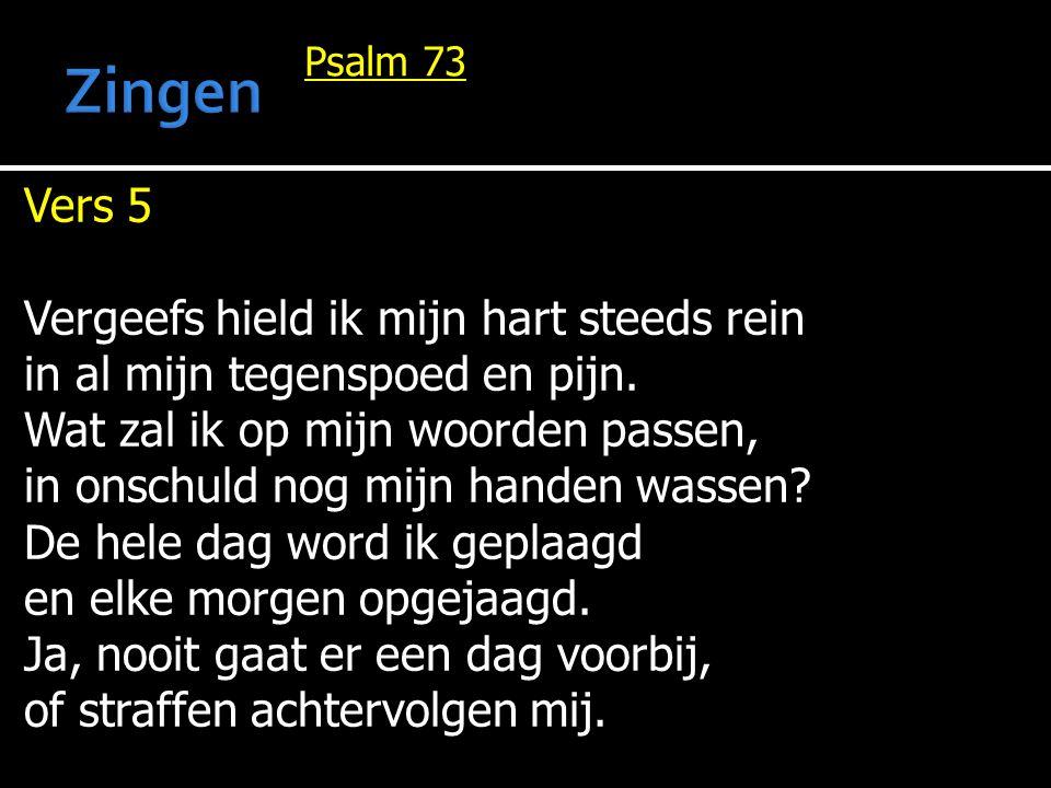 Zingen Vers 5 Vergeefs hield ik mijn hart steeds rein