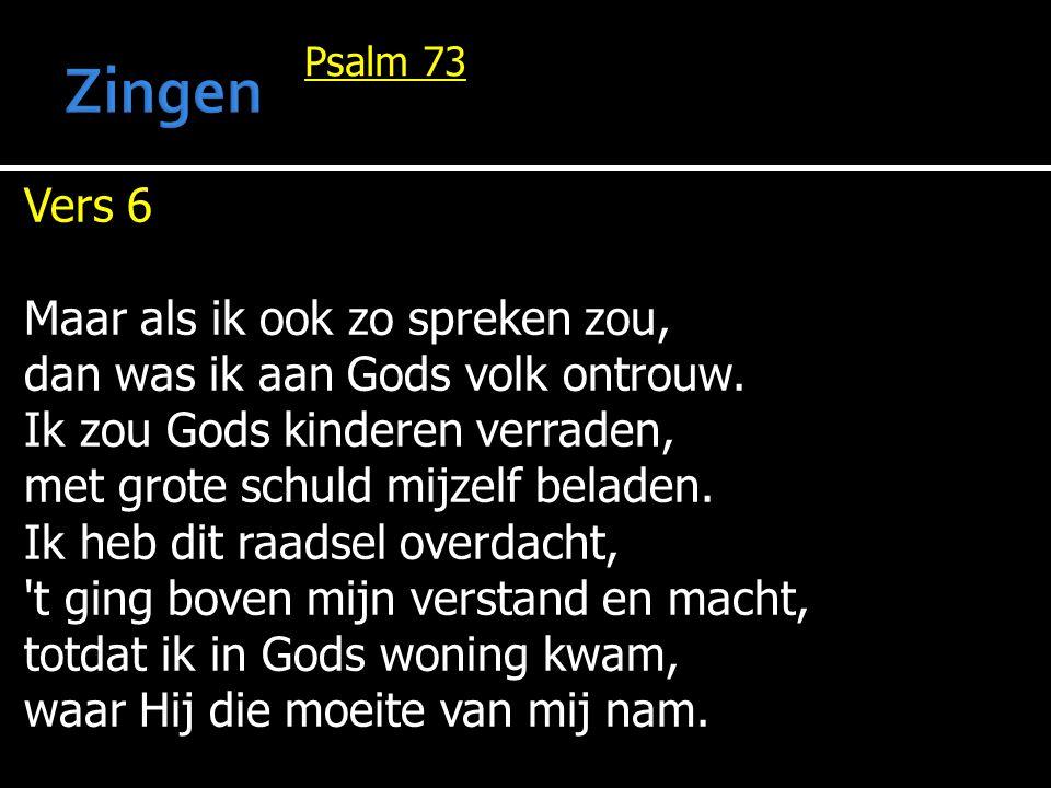 Zingen Vers 6 Maar als ik ook zo spreken zou,