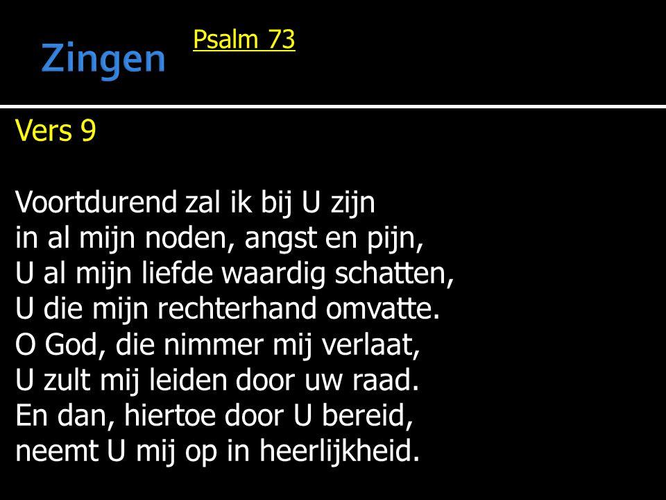 Zingen Vers 9 Voortdurend zal ik bij U zijn