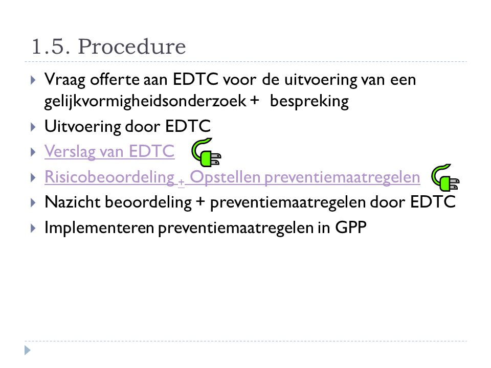 1.5. Procedure Vraag offerte aan EDTC voor de uitvoering van een gelijkvormigheidsonderzoek + bespreking.