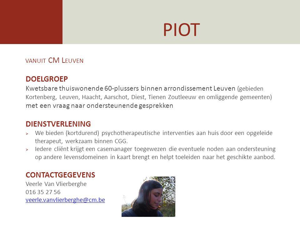 PIOT vanuit CM Leuven DOELGROEP DIENSTVERLENING CONTACTGEGEVENS