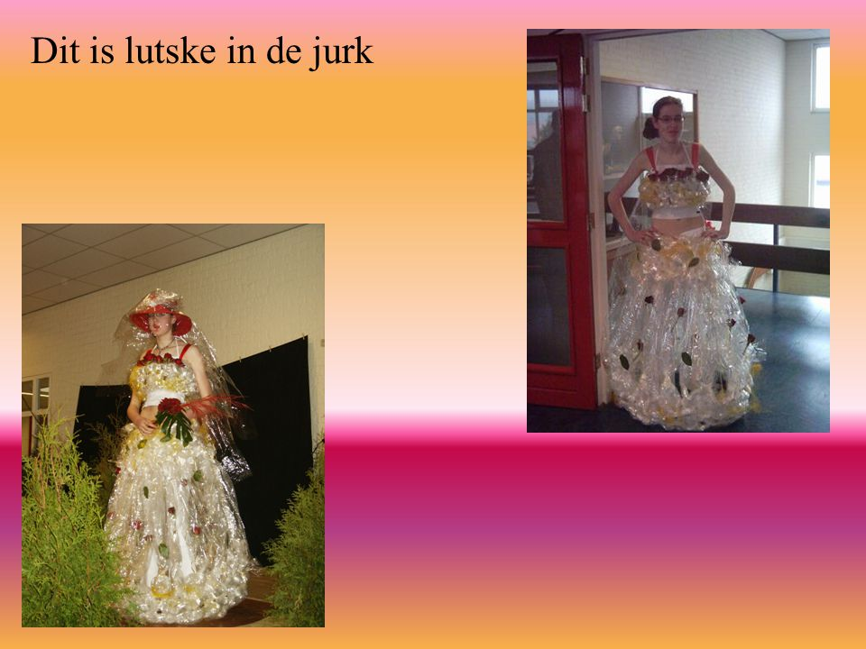 Dit is lutske in de jurk