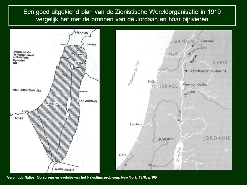 Een goed uitgekiend plan van de Zionistische Wereldorganisatie in 1919 vergelijk het met de bronnen van de Jordaan en haar bijrivieren