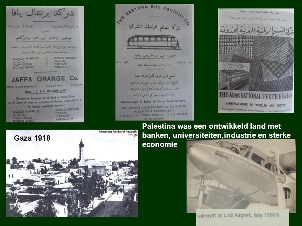 Palestina was een ontwikkeld land met banken, universiteiten,industrie en sterke economie