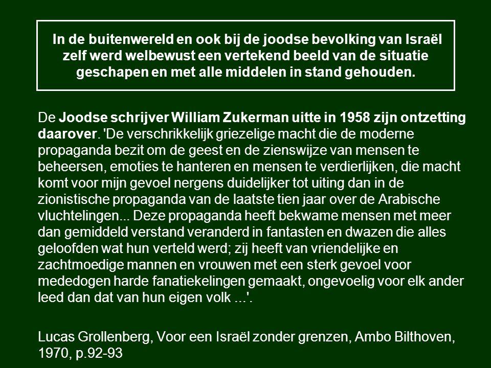 In de buitenwereld en ook bij de joodse bevolking van Israël zelf werd welbewust een vertekend beeld van de situatie geschapen en met alle middelen in stand gehouden.