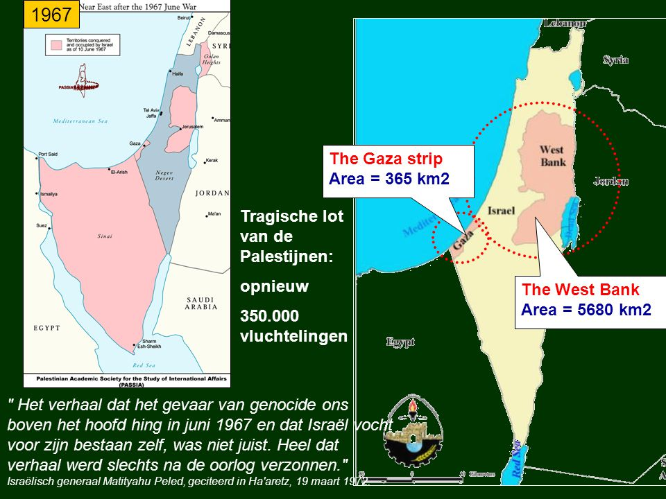 1967 The Gaza strip Area = 365 km2 Tragische lot van de Palestijnen: