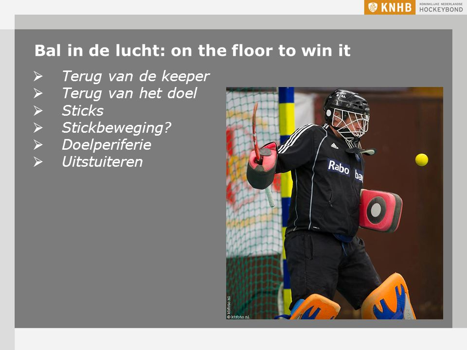 Bal in de lucht: on the floor to win it