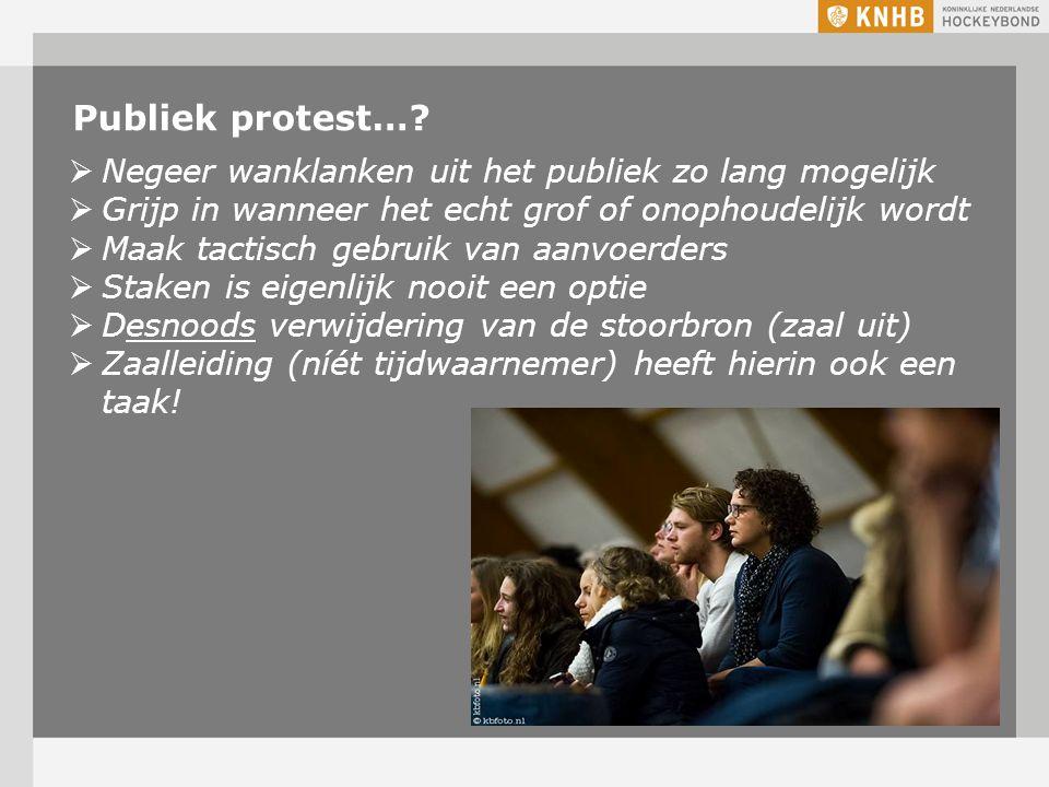 Publiek protest… Negeer wanklanken uit het publiek zo lang mogelijk