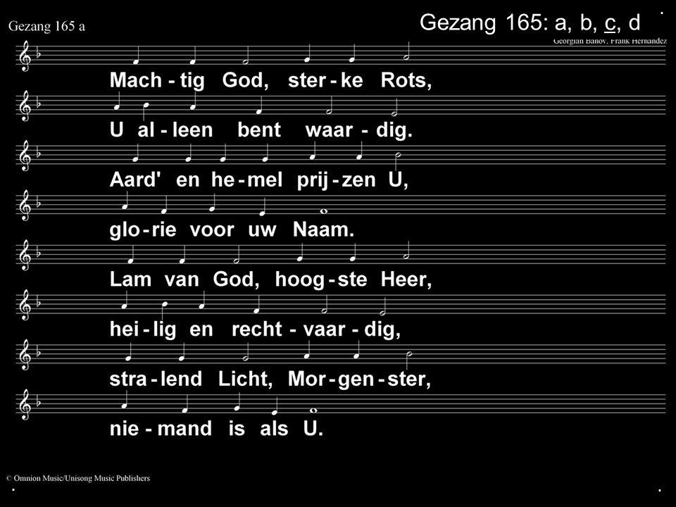. Gezang 165: a, b, c, d . .