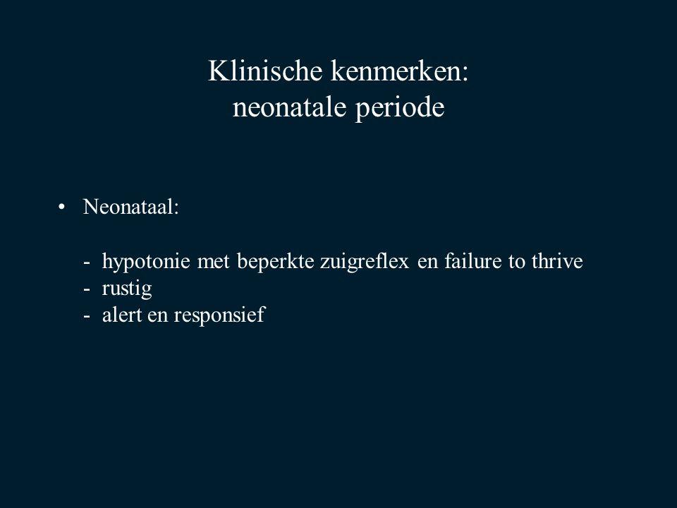 Klinische kenmerken: neonatale periode