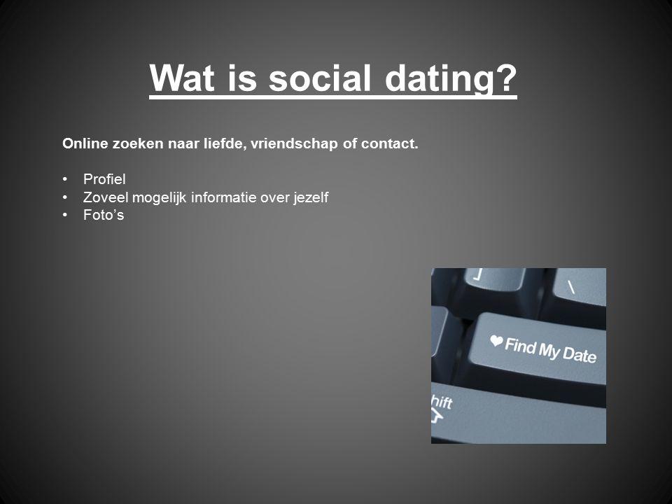 Wat is social dating Online zoeken naar liefde, vriendschap of contact. Profiel. Zoveel mogelijk informatie over jezelf.