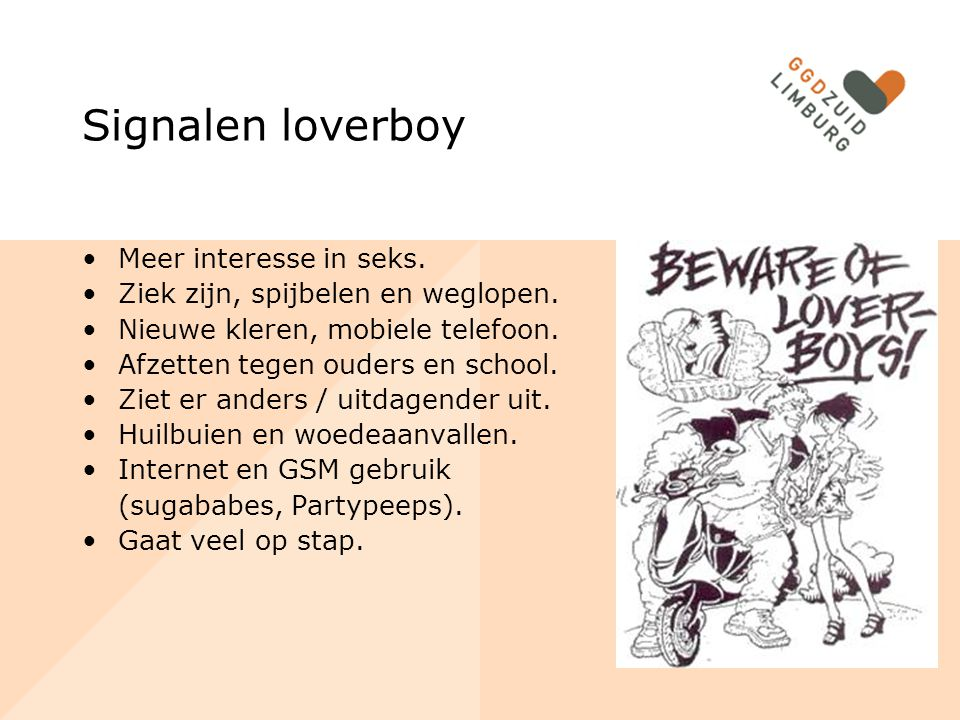 Signalen loverboy Meer interesse in seks.